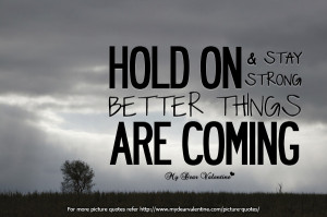 Motivational Quotes - Hold on and stay strong
