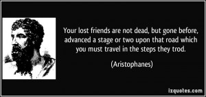 Your lost friends are not dead, but gone before, advanced a stage or ...