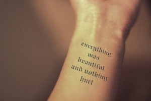 InknArt Temporary Tattoo - Everything was beautiful and nothing hurt ...
