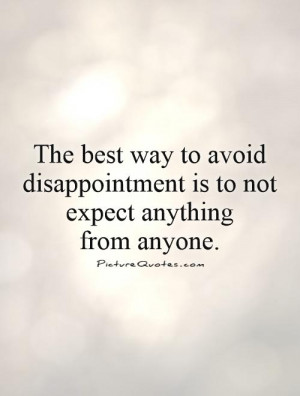 Disappointment Quotes Expectation Quotes High Expectations Quotes Dont ...