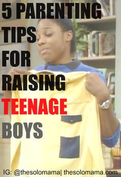 Parenting Tips for Raising Teenage Boys| http://thesolomama.com ...