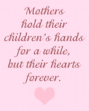 Mothers Hold Their Children's Hands For A While