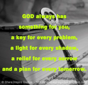 ... relief for every sorrow and a plan for every tomorrow. #god #quotes