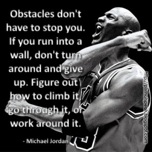 Obstacles don't have to stop you.