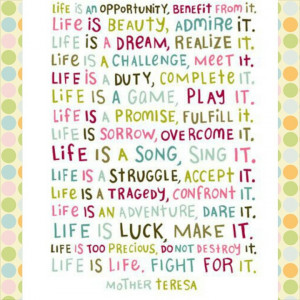 Life is Life Quote – Mother Teresa