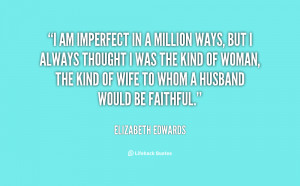 quote-Elizabeth-Edwards-i-am-imperfect-in-a-million-ways-126665.png