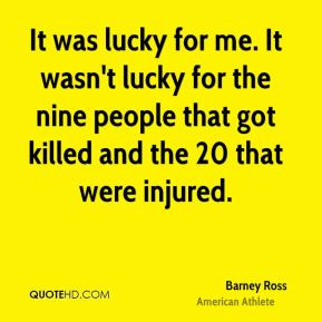More Barney Ross Quotes
