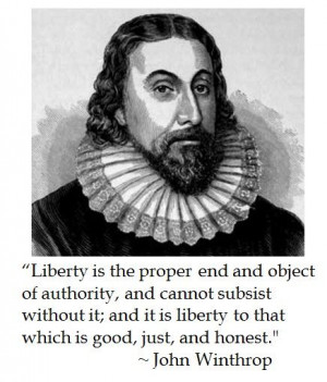 The District of Calamity: John Winthrop on Liberty Liberty is the ...