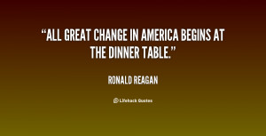 """All Great Change In America Begins At The Dinner Table"""""""