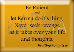 Karma quotes-be patiend and never take revenge as it takes over your ...