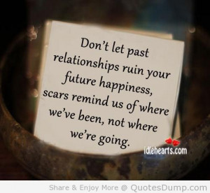 Don't Let Past Relationships Ruin Your Future Happiness