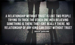 relationship without trust is like two people trying to trick the ...