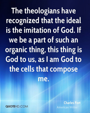 The theologians have recognized that the ideal is the imitation of God ...