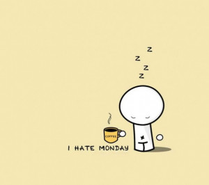Funny quotes i hate it by white stuff life a funny monday picture ...