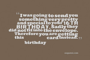 to send you something very pretty and special to your 16th birthday ...