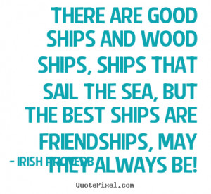 friendships may they always be irish proverb more friendship quotes ...