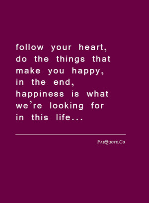 ... Your Heart Quotes|Following Your Dream|Listen To Your Heart|Quote