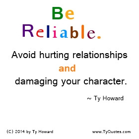 Ty Howard Quote on Being Reliable, Quote on Reliability