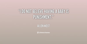 quote-Allen-West-i-do-not-believe-having-a-baby-146628.png
