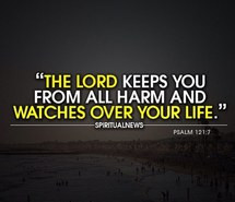 ... harm, watches over you, safe & protected, cares for you, psalm 121:7
