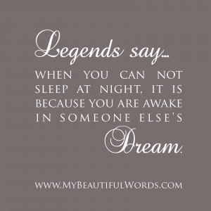 Legends say, when you can not sleep at night,