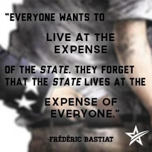 Everyone wants to live at the expense of the State. They forget that ...