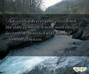 Adversity has ever been considered the state in which a man most ...