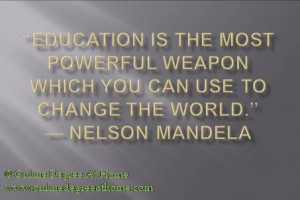 "powerful weapon which you can use to change the world."" ― Nelson ..."