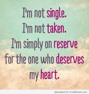 Being Single Quote: I'm not single. I'm not taken. I'm...