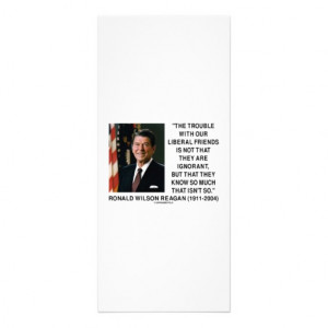 Ronald Reagan Trouble With Liberal Friends Quote Rack Card Template