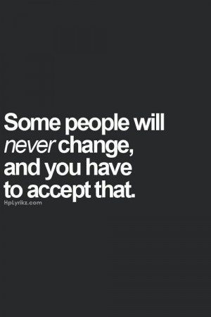 Some People will never change
