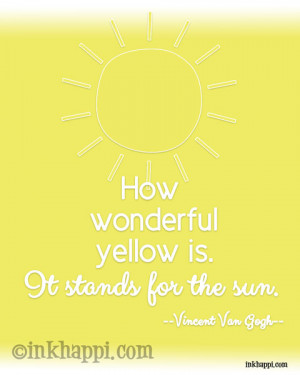 Very happi bright yellow sunny quote from Vincent Van Gogh! At ...