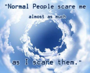Normal is nothing more than a cycle on a washing machine.