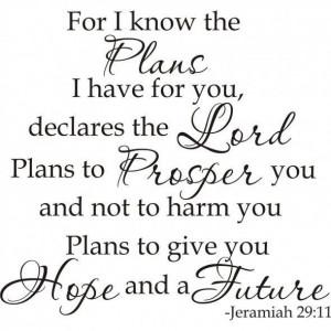 Jeramiah 29:11...Love the book of Jeremiah . . . so many verses came ...