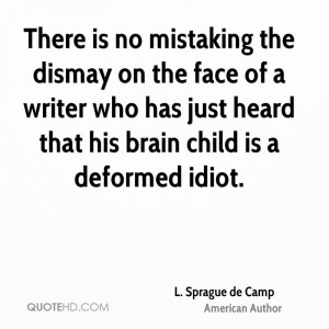 There is no mistaking the dismay on the face of a writer who has just ...