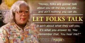 madea quotes about life tyler perry medea quote