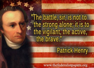 Patrick Henry...favorite line of this speech