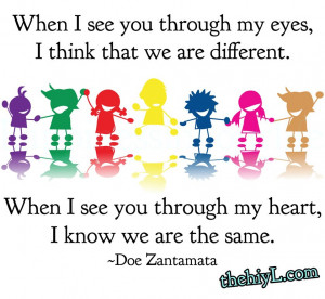 When I see you through my eyes, I think that we are different.