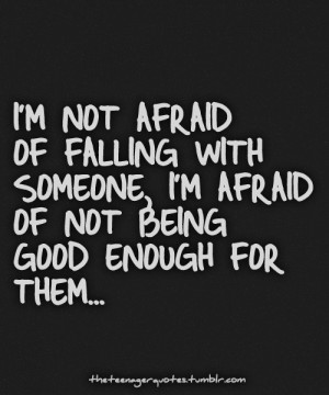 Afraid To Fall In Love Again Quotes Afraid To Love Quotes