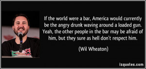 If the world were a bar, America would currently be the angry drunk ...