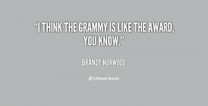 quote-Brandy-Norwood-i-think-the-grammy-is-like-the-45495.png