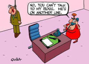 Funny Boss Joke Cartoon - No you can't talk to my boss. He's on ...