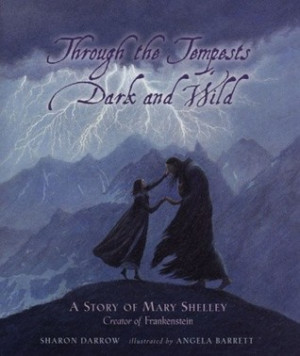 ... Dark and Wild: A Story of Mary Shelley, Creator of Frankenstein