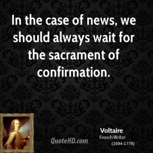 ... case of news, we should always wait for the sacrament of confirmation