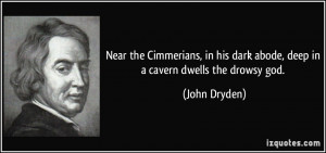 Near the Cimmerians, in his dark abode, deep in a cavern dwells the ...