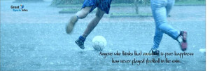 Playing In The Rain Quotes Has never played football
