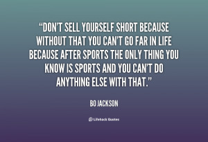 Don 39 t Sell Yourself Short Quotes