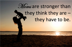 What makes you a strong mom? Or maybe there is a mom in your life who ...
