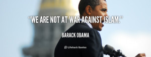 quote-Barack-Obama-we-are-not-at-war-against-islam-102894_7.png