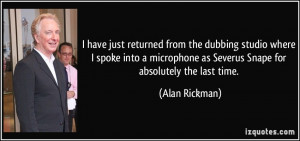 as Severus Snape for absolutely the last time. Alan Rickman